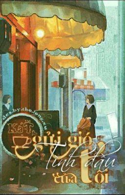 Đọc truyện [Truyện ngắn] Gửi gió tình đầu của tôi! (Full) ~ KaT ~