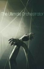 The Ultimate Orchestrator - (Byakuya Togami x Reader x Others) by YNMNLN-OnVHS