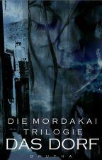Die Mordokai Trilogie: Das Dorf by Brutha