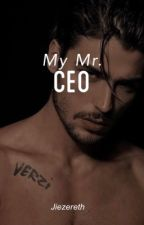 My Mr. CEO (MMC) (On Going) (Taglish) by SavageWoman