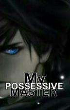 My Possesive Mafia Master by MyHeartsWish
