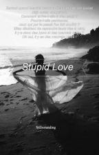 Stupid Love   Jortini by StillxStanding