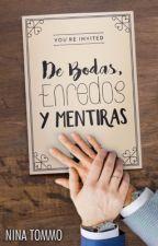 De bodas, Enredos y Mentiras by MorganaGreengrass