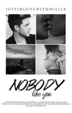 Nobody like you -njh- [TERMINÉE] by JustInLoveWithNiallx