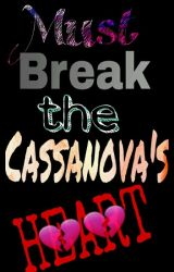 MUST BREAK THE CASSANOVA'S HEART!💔 by magandasiMARRY