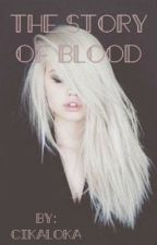 The story of Blood  by cikaloka