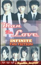 Man In Love (Infinite Fan Fiction) by inspiritcathy