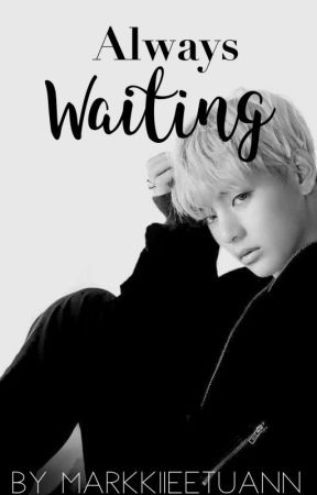 Always Waiting | BTS Kim Taehyung by kookieboiii