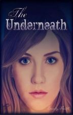 The Underneath by TheDivineMissM