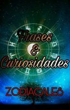 Frases y Curiosidades Zodiacales  by HistoriasDelZodiaco