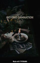 Beyond Damnation by CyanideMarionette