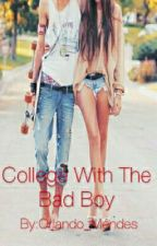 College With The Bad Boy(bad boy #2) by Orlando_Mendes
