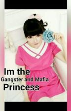 Im the gangster and Mafia princes by xoxokrizhel