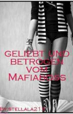 Geliebt und betrogen vom Mafiaboss by stellala213