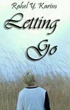 Letting Go (COMPLETE) by RahelKarim12