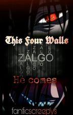 This Four Walls - ͊͗̇ͭZ̐ͦ́͌ͧ̂̇aͨ̿̔̋ͦ͒ͤl̿ͩ̓gͮͤͫ͊ͯͥo͐ͦ.̾ͩ̑ by fanficscreepys