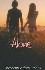 Alone [RÉECRITURE] by InconnueGirl_1203