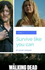 Survive like you can by chloejohnson10