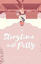 Storytime with Petty | Domi's by domihyung