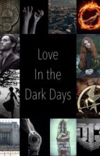 Love In The Dark Days by My_Harley_Quinn