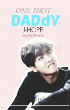 DADdY/ J-HOPE (ONE SHOT) ✔ by deliyzr_bd