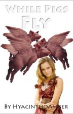 While Pigs Fly (Dramoine Oneshot) by HyacinthoAmber