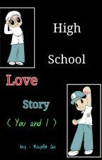 High School Love Story ( You & I ) by asyif18