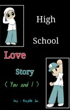High School Love Story ( You & I ) by asyif18