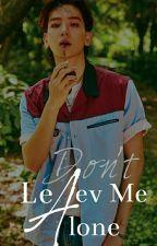 Don't Leave Me Alone (Baekhyun EXO) by baekaebdaddy