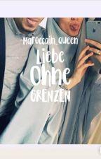 Liebe ohne grenzen❤️حب بلا حدود(pausiert) by Maroccain_Queen
