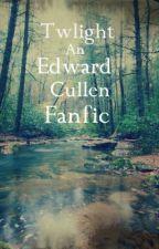 Twilight: Edward Cullen fanfic by Canadian_writer