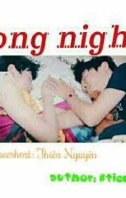 ( Shortfic Thiên Nguyên) Long Nights (H)
