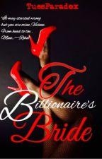 The Billionaire's Bride by TuesParadox