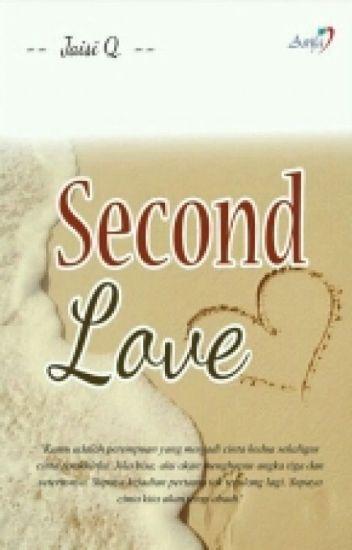 Second Love (Novel) ✔