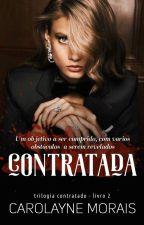 Contratada -2° Livro da trilogia Contrato by Carol-morais
