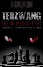 Terzwang : A New Born Pact by YourBlackButterfly