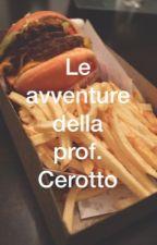 Le avventure della prof. Cerotto by secsyfanfiction