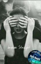 broken Straight by sini_01