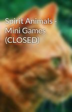 Spirit Animals - Mini Games (CLOSED) by Griff-FanFic1933