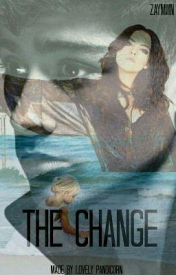The Change (Zayn Malik ff)