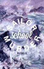 sailor school murder!!☆ by bpsace