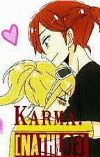 Karma. [Nathloe]  by YunieAndSakura