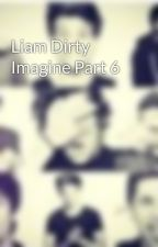 Liam Dirty Imagine Part 6 by _5boys1dream_