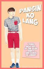 Pansin Ko Lang by howfishylifeis