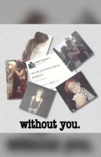 without you.//m.t. by hmbuchheit
