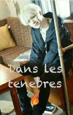 Dans les tenebres 🔥 by sucrette_as_ad