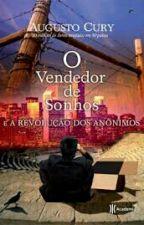 O Vendedor de Sonhos e a Revolução dos anônimos - Augusto Cury by EulaneKarinne