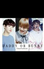 DADDY OR BUNNY  by RisaPark619