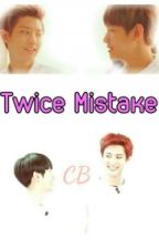 Twice Mistake  by Infinity_FireLight