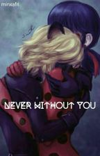 Never without you by XxElegansxX
